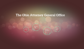 The Ohio Attorney General Office by Autumn Bowers on Prezi