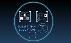 Copy of elizabethan education