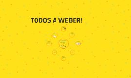 Todos a Weber
