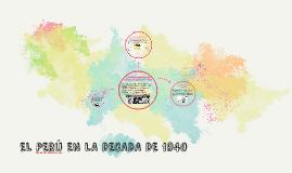 EL PERU EN LA DECADA DE 1940