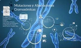 Mutaciones y Aberraciones Cromosomicas
