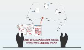 CAMINHOS DA EDUCAÇÃO BILÍNGUE NO BRASIL: PERSPECTIVAS DA LIN