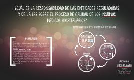 ¿Cuál es la responsabilidad de la entidad reguladora y la I.P.S sobre la calidad?