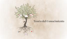 Copy of Teoría del Conocimiento