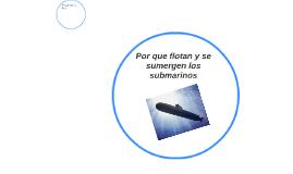 Por que flotan y se sumergen los submarinos
