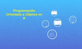 Programación Orientada a Objetos en R