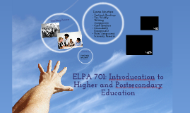 ELPA 701: Introduction to Higher and Postsecondary Education