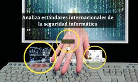 Analiza estándares internacionales de la seguridad informáti