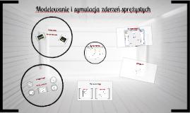 Modelowanie i symulacja zderzeń sprężystych