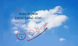 Copy of IMAN KEPADA RASUL ALLAH