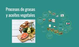 Procesos de grasas y aceites vegetales