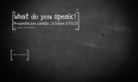 What do you speak?
