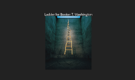 Ladder for Booker T. Washinton