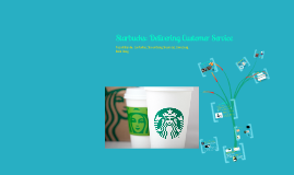 Copy of Starbucks: Delivering Customer Service