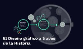 El Diseño gráfico a través de la Historia