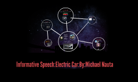 informative speech on electric cars Informative essay sample: tesla motors with the manufacture of energy efficient and electric cars your own informative essay from our custom essay writing.