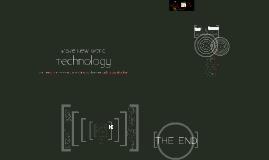 Copy of Technology - Brave New World