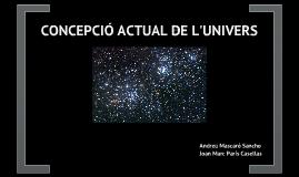 LA CONCEPCIÓ ACTUAL DE L'UNIVERS