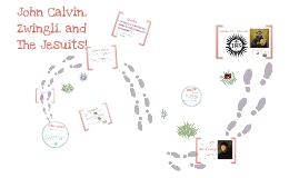 Calvin, Zwingli and the Jesuits