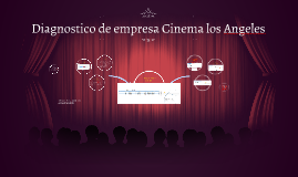 Diagnostico de empresa Cinema los Angeles