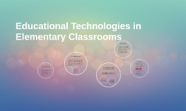 Educational Technologies in Elementary Classrooms