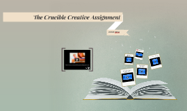 The Crucible Creative Assignment