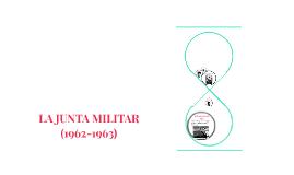 LA JUNTA MILITAR (1962-1963)