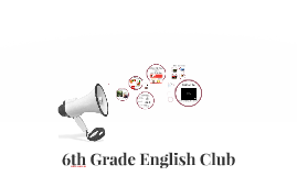 Welcome to 6th Grade English Club!