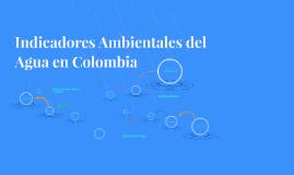 Indicadores Ambientales del Agua en Colombia