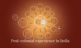 Copy of Post-colonial experience in India