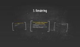 3. Rendering