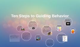 Copy of Ten Steps to Guiding Behavior