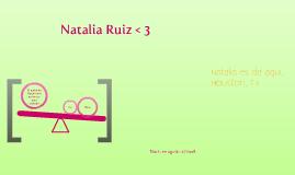 La biografia de Natalia Ruiz <3 ;