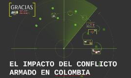 EL IMPACTO DEL CONFLICTO ARMADO EN COLOMBIA