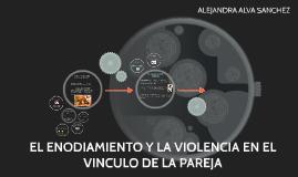 EL ENODIAMIENTO Y LA VIOLENCIA EN EL VINCULO DE LA PAREJA