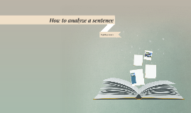 How to analyze a sentence