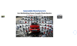 Automobile Manufacturers Are Rethinking Some Supply Chain Ba