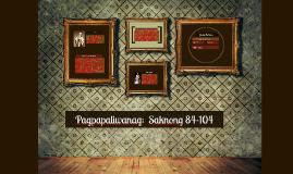 Pagpapaliwanag:  Saknong 84-104