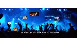 Copy of NORMATIVIDAD APLICADA EN EVENTOS