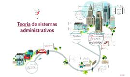 Copy of Teoria de sistemas administrativos