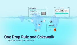 One Drop Rule and Cakewalk