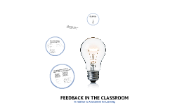 FEEDBACK IN THE CLASSROOM