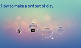How to make a owl out of clay