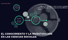 EL CONOCIMIENTO Y LA INVESTIGACIÓN EN LAS CIENCIAS SOCIALES