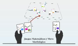 Juegos Matemáticos y Muro Morfológico