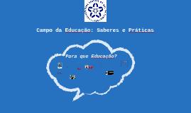 Campo da Educação: Saberes e práticas