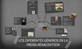 Copy of LOS DIFERENTES GENEROS EN LA PROSA RENACENTISTA