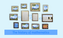 The history of mathematics