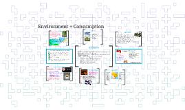 Environment + Consumption