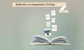 Reflection on Imaginative Writing